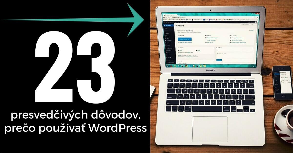 23 presvedčivých dôvodov, prečo používať WordPress