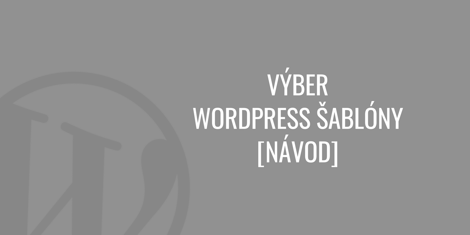 Výber WordPress šablóny