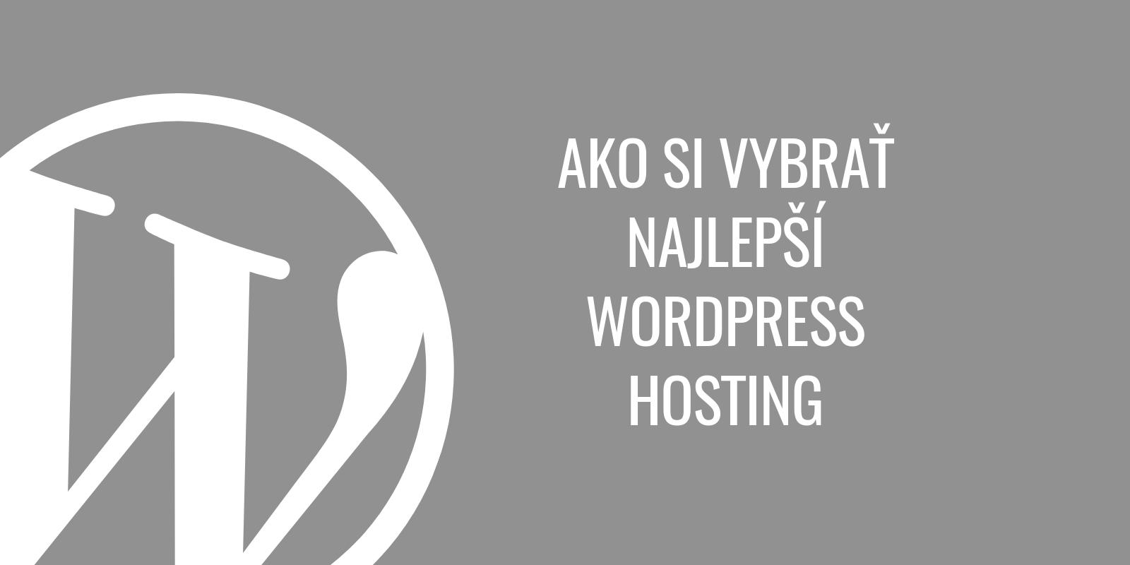 Ako si vybrať najlepší WordPress hosting