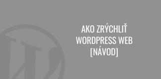 Ako zrýchliť WordPress