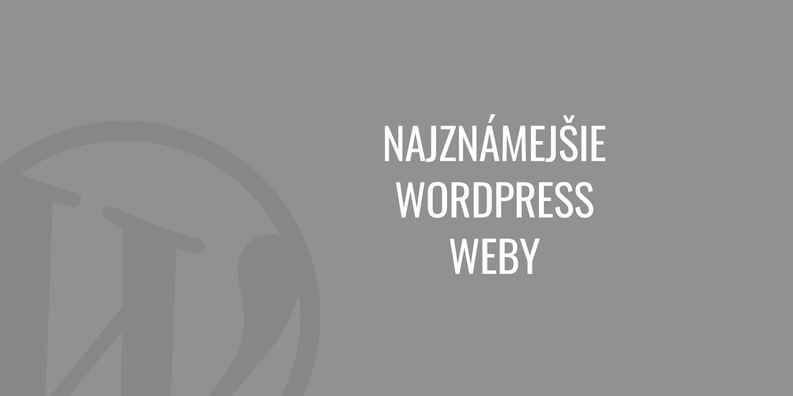 Najznámejšie WordPress weby