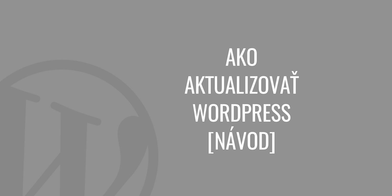 Ako aktualizovať WordPress