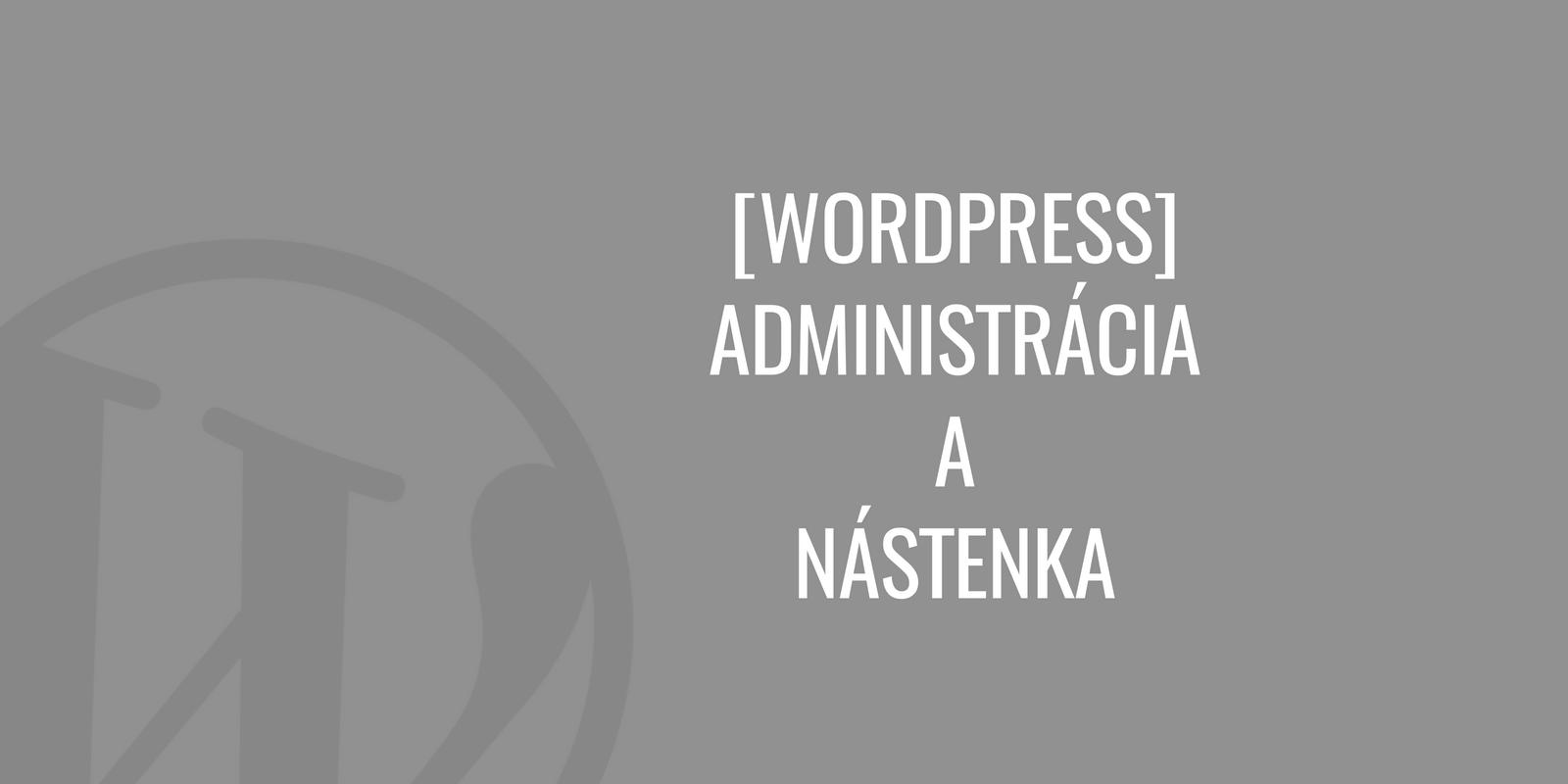 WordPress administrácia a nástenka