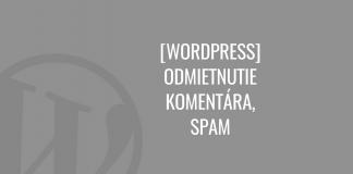 WordPress: Odmietnutie komentára a spam