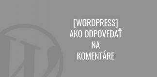 Ako odpovedať na komentáre vo WordPress