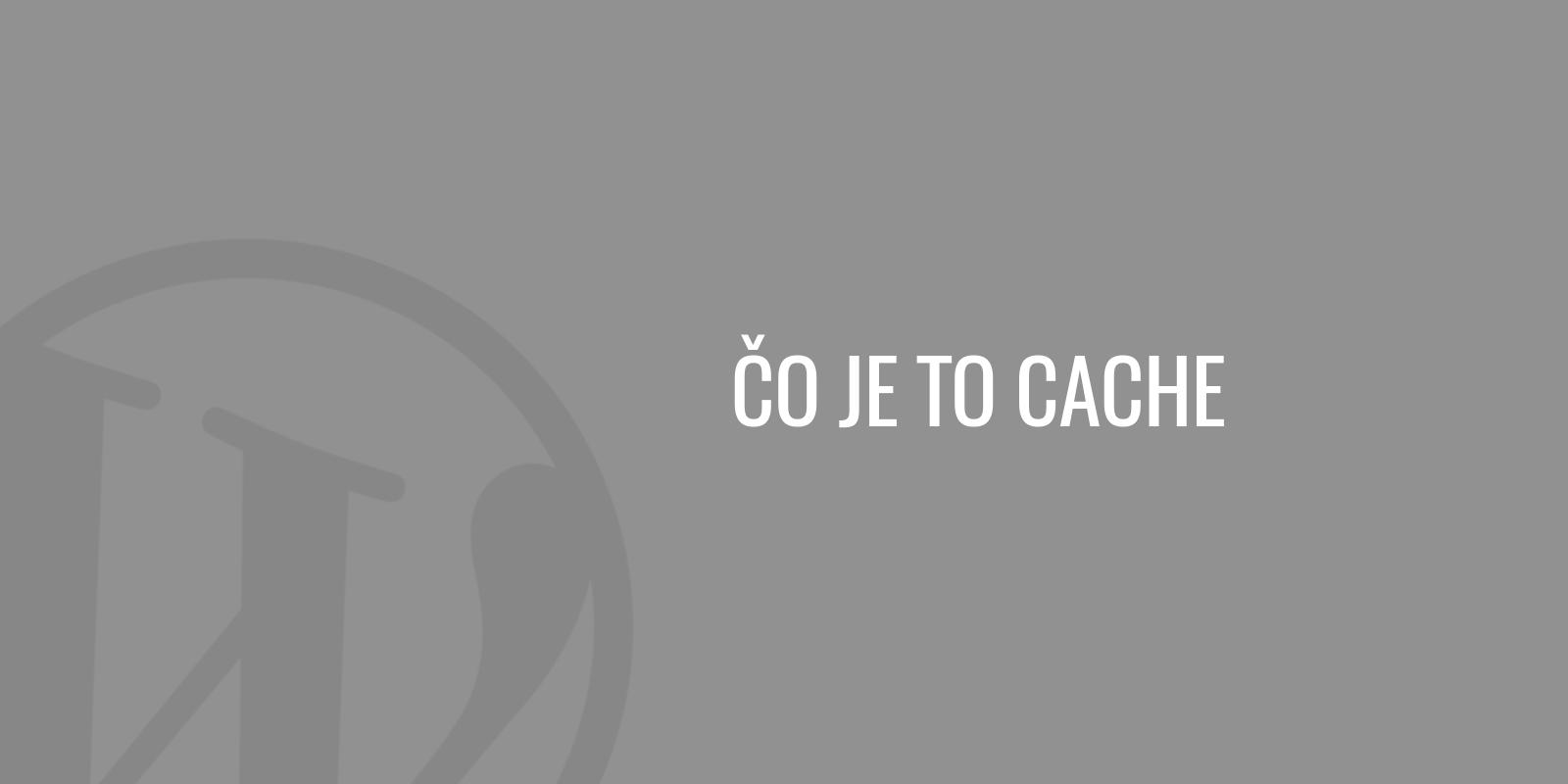 Čo je to cache