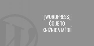 Čo je to knižnica médií vo WordPress