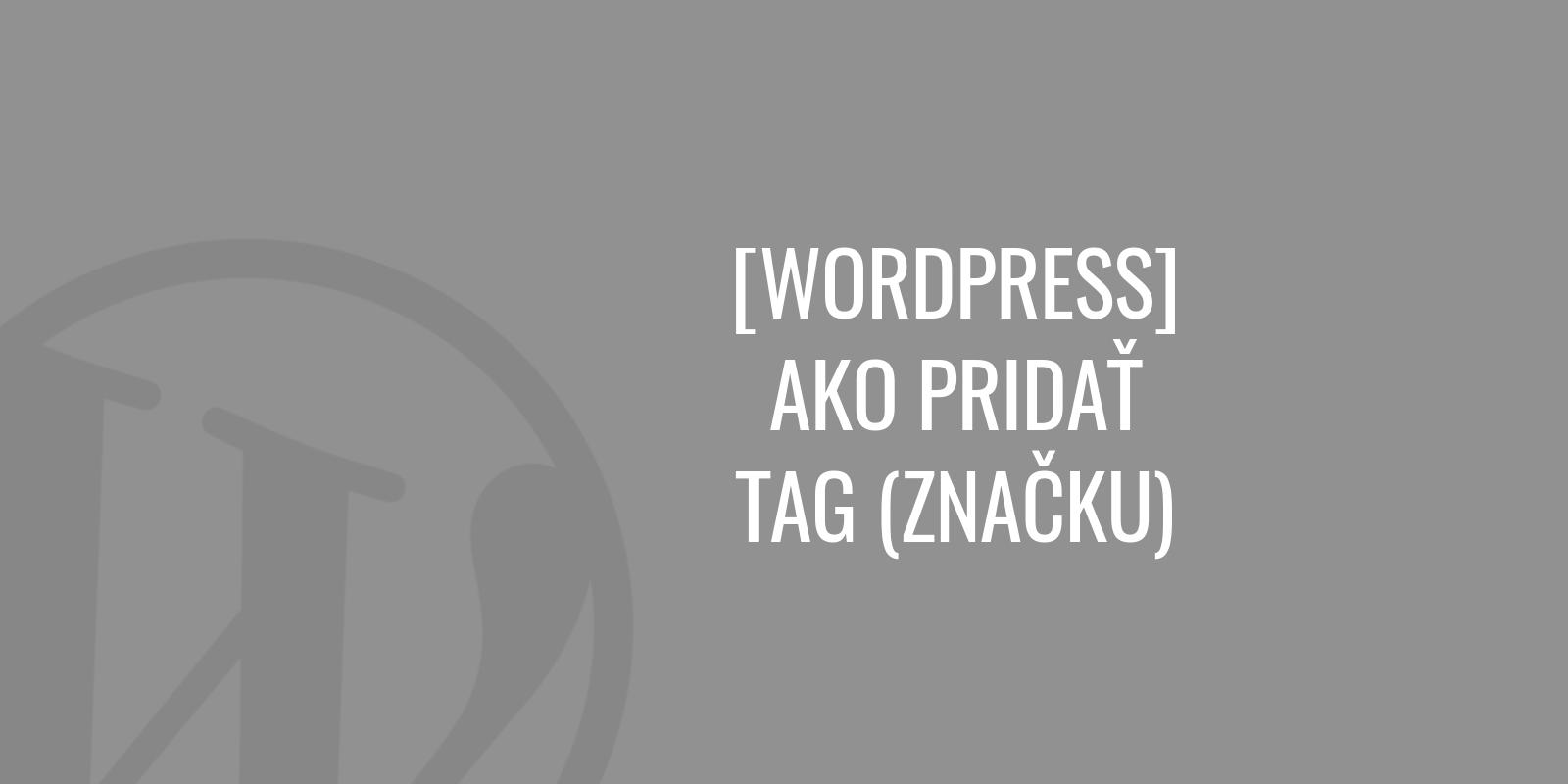 Ako pridať tag (značku) vo WordPress