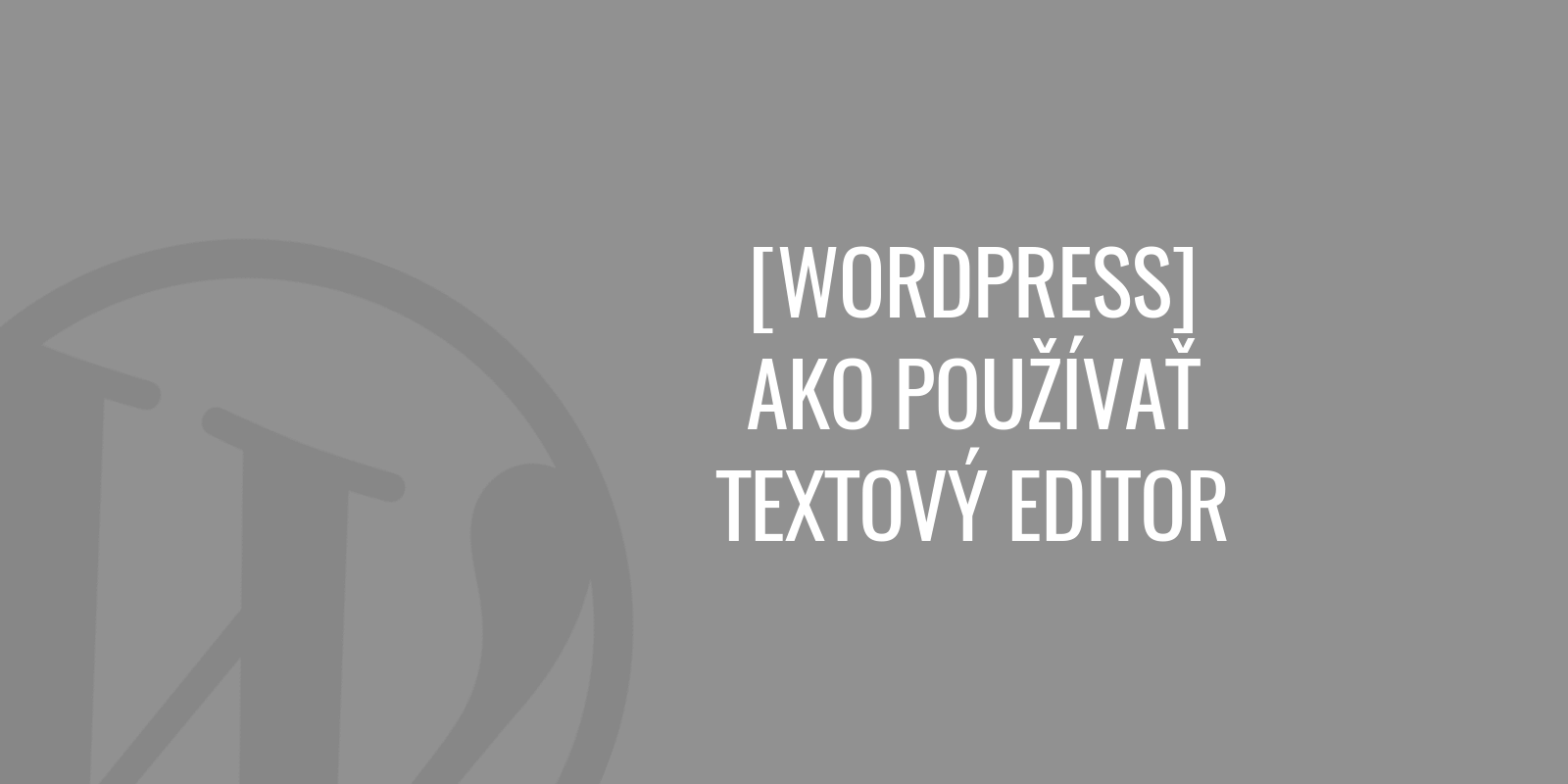 Ako používať textový editor vo WordPress