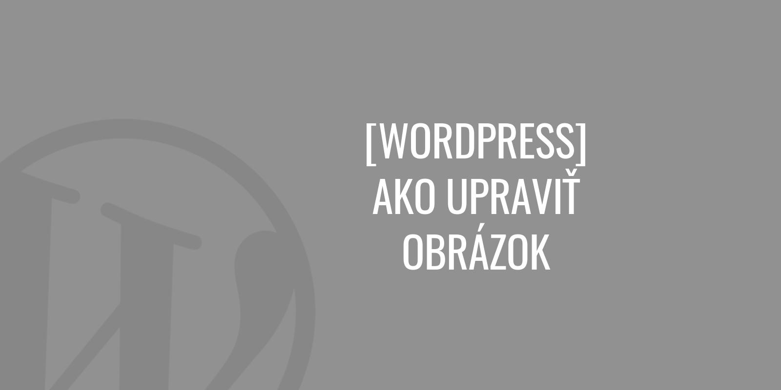 Ako upraviť obrázok vo WordPress