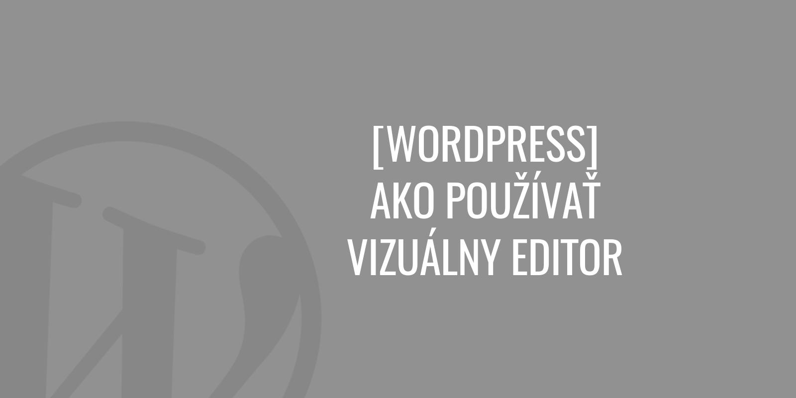 Ako používať vizuálny editor vo WordPress
