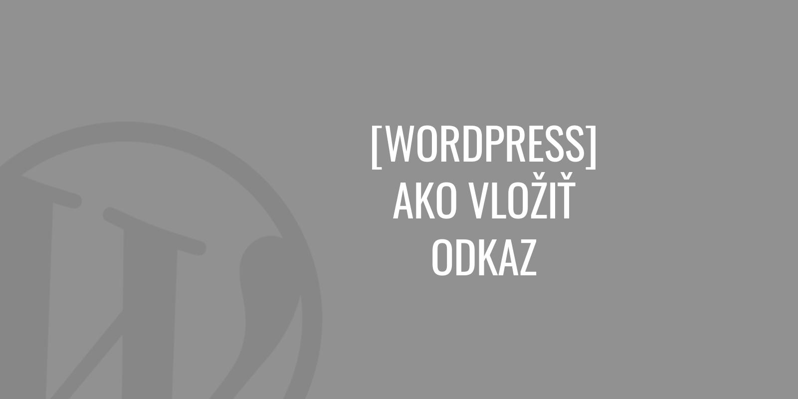 Ako vložiť odkaz vo WordPress