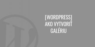 Ako vytvoriť galériu obrázkov vo WordPress