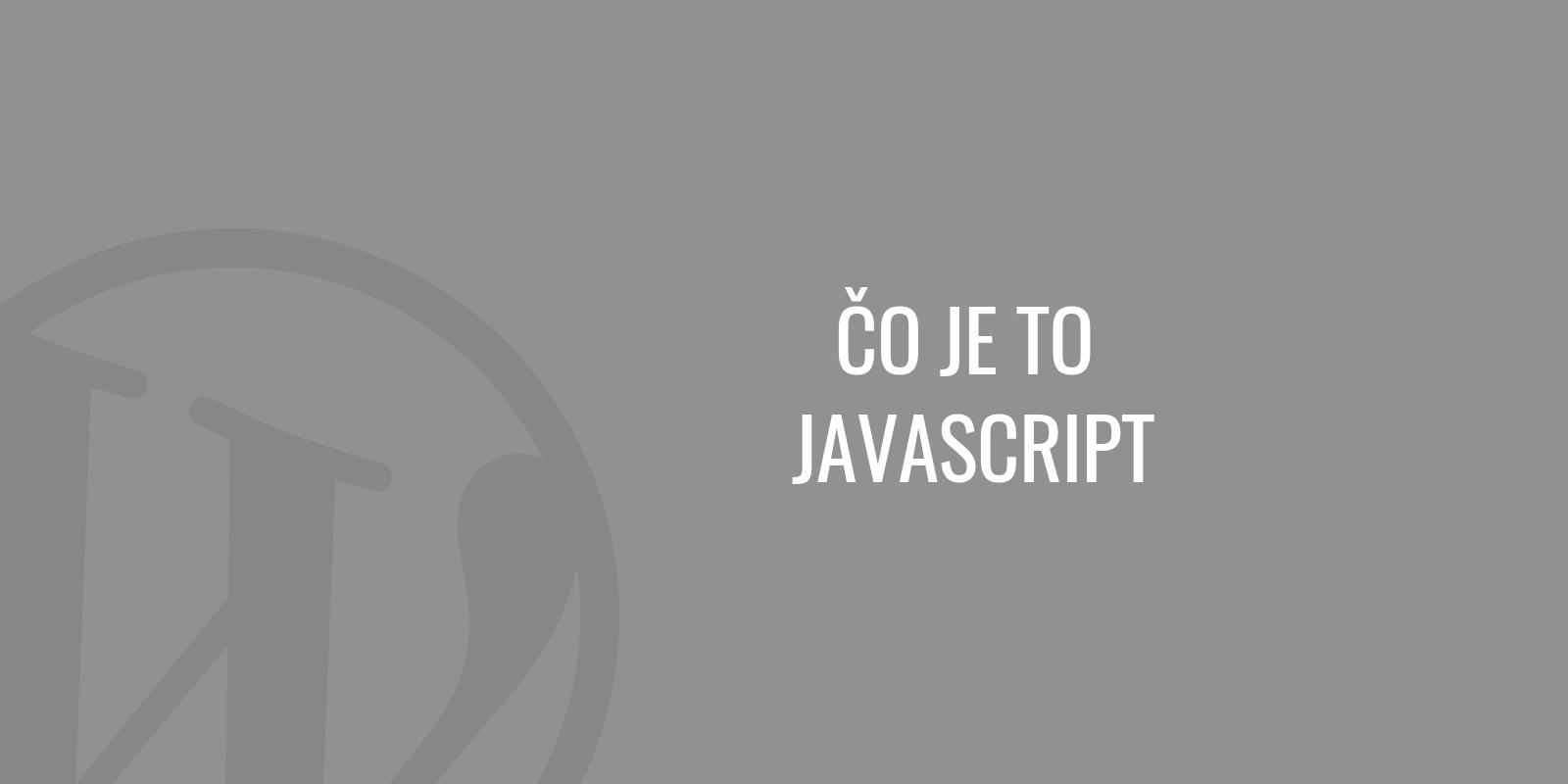 Čo je to JavaScript