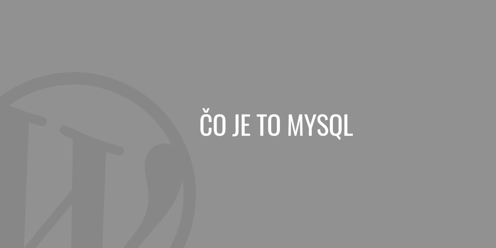 Čo je to MySQL