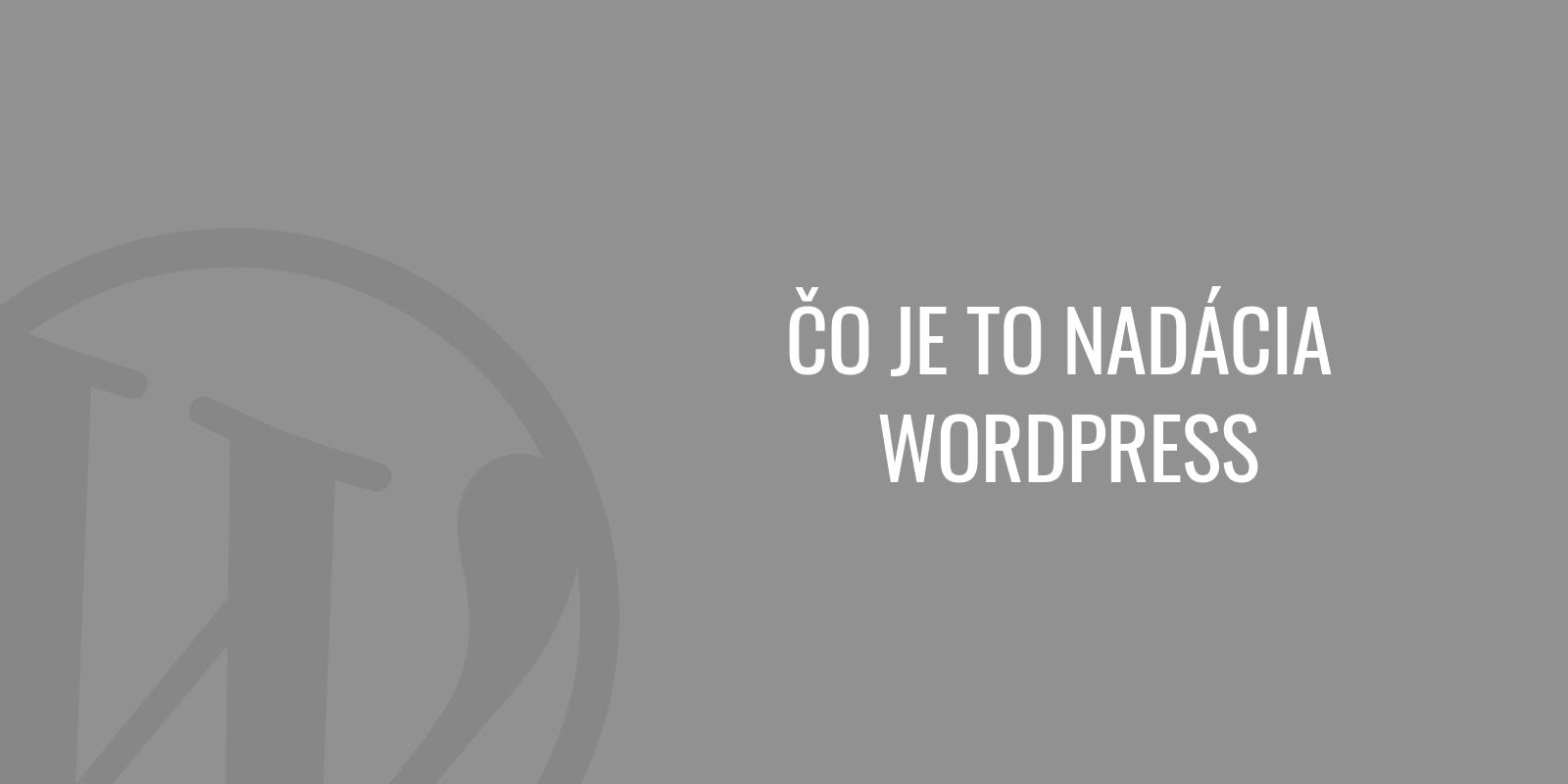 Čo je to Nadácia WordPress