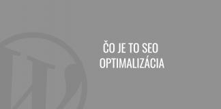 Čo je to SEO optimalizácia