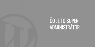 Čo je to super administrátor