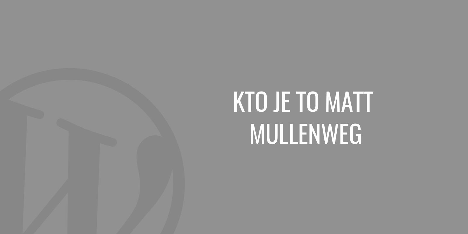 Kto je to Matt Mullenweg