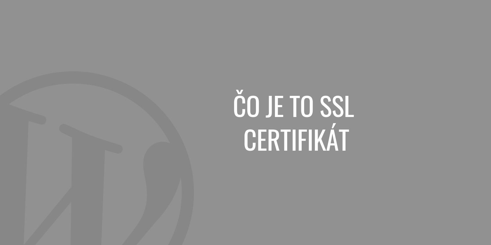 Čo je to SSL certifikát