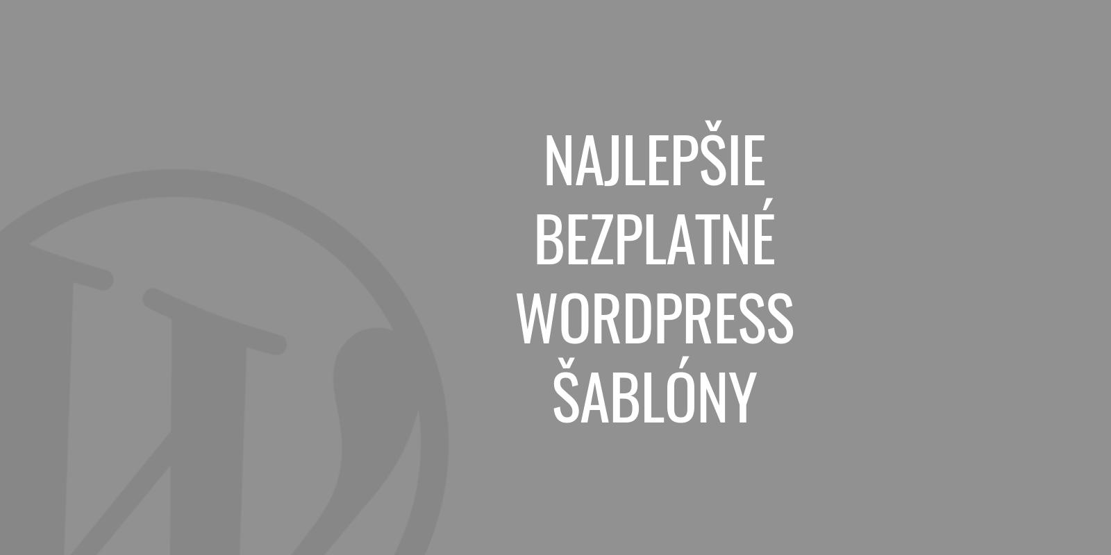 Najlepšie bezplatné WordPress šablóny