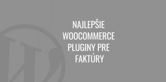 Najlepšie WooCommerce pluginy pre faktúry