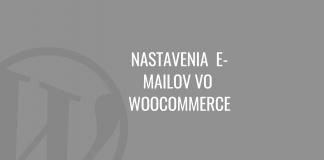 Nastavenia e-mailov vo WooCommerce