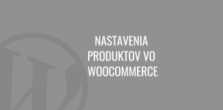Nastavenia produktov vo WooCommerce