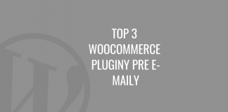 Top 3 WooCommerce pluginy pre e-maily