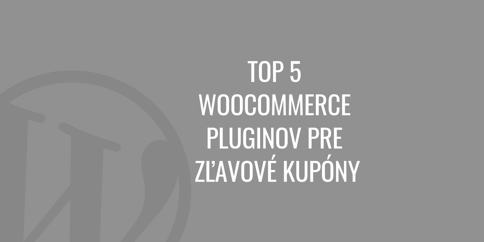 Top 5 WooCommerce pluginov pre zľavové kupóny