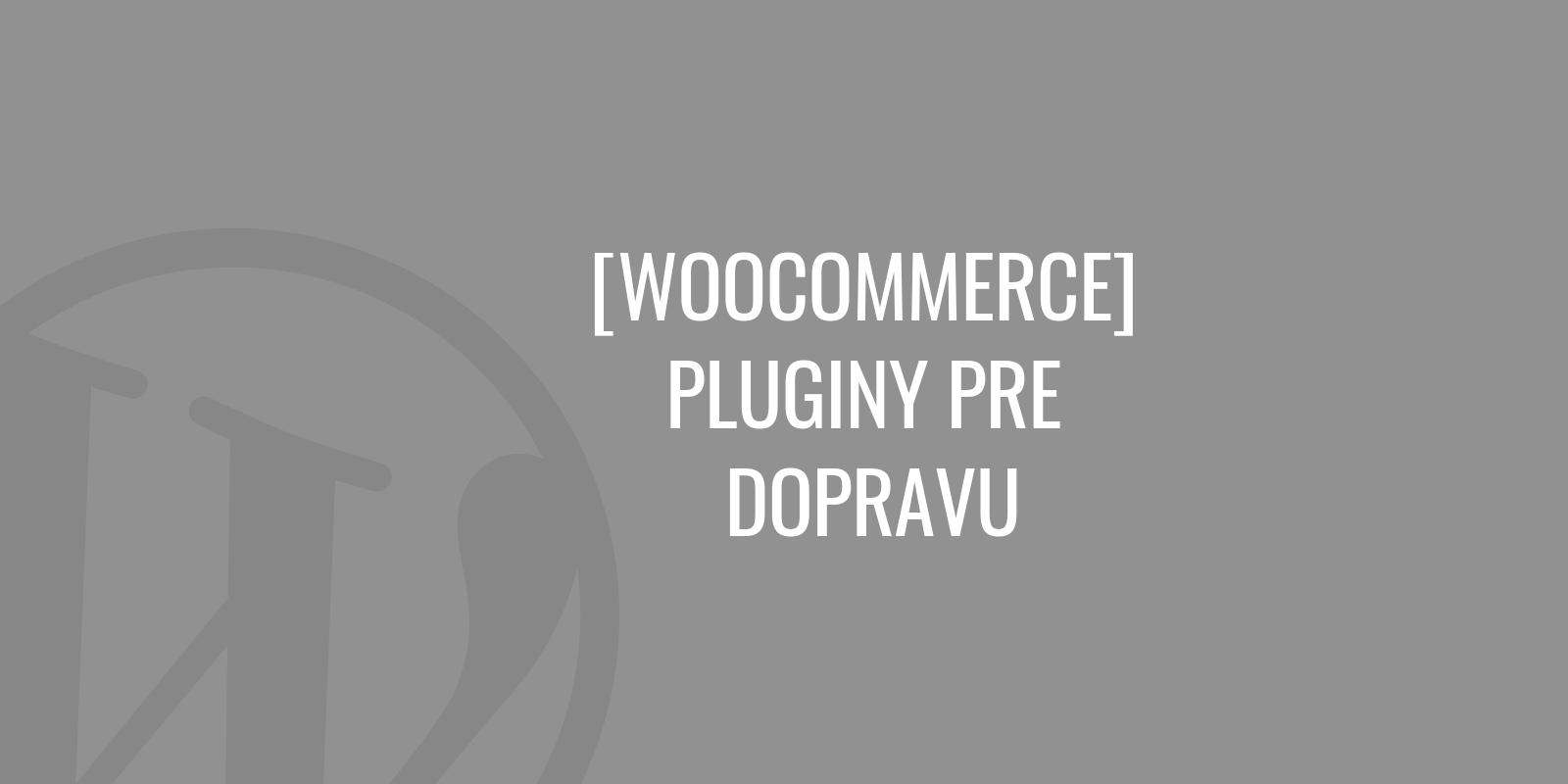 WooCommerce pluginy pre dopravu