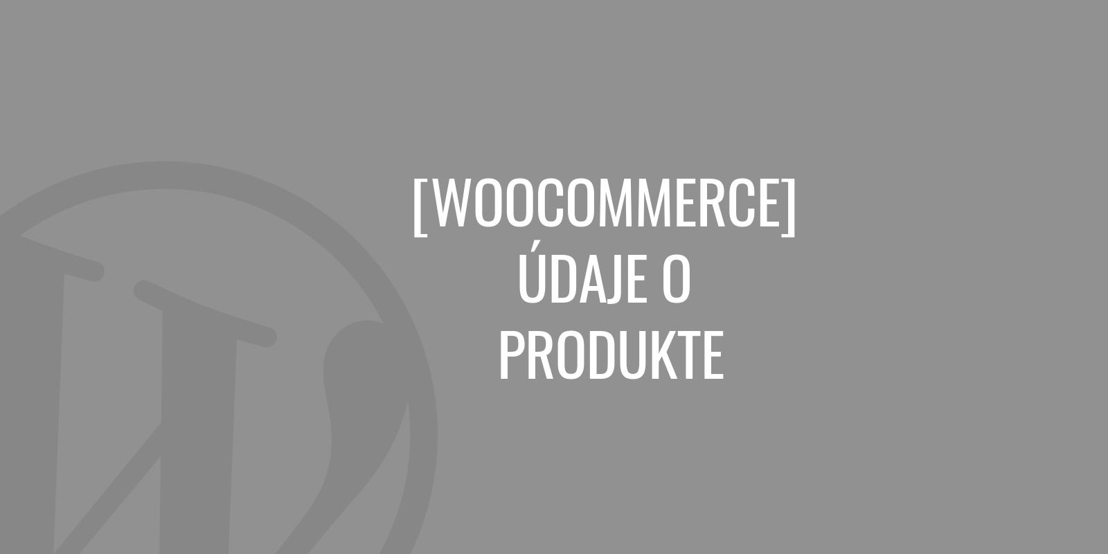WooCommerce údaje o produkte