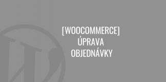 WooCommerce úprava objednávky