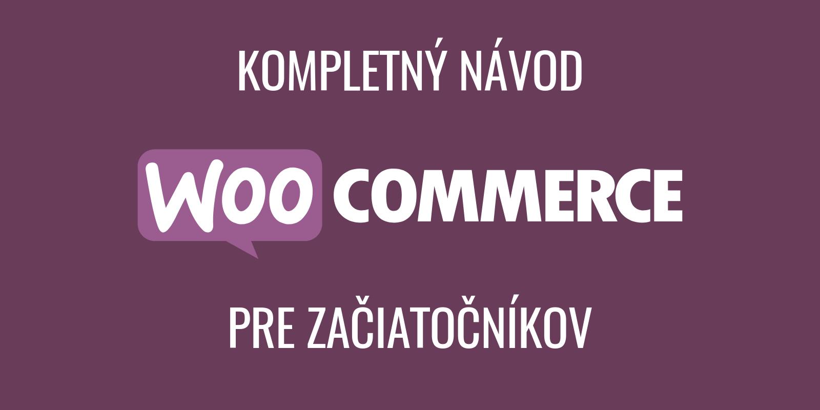 WooCommerce návod pre začiatočníkov