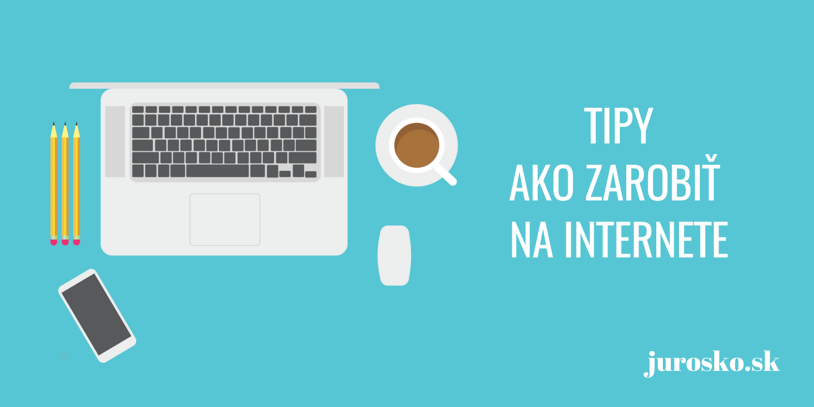 ako zarobiť na internete
