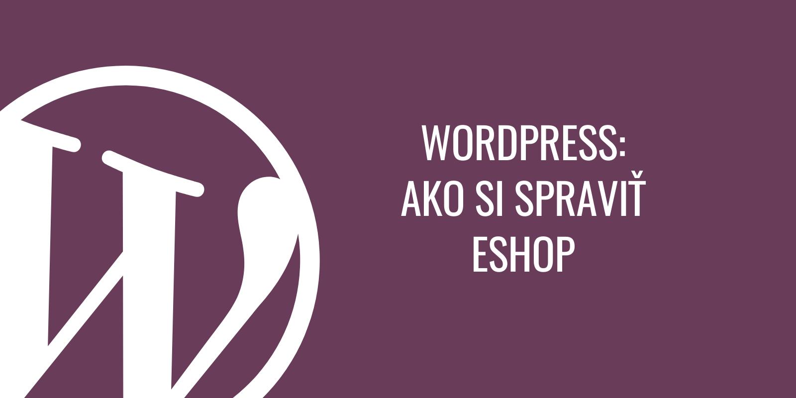 Eshop vo WordPress cez plugin WooCommerce