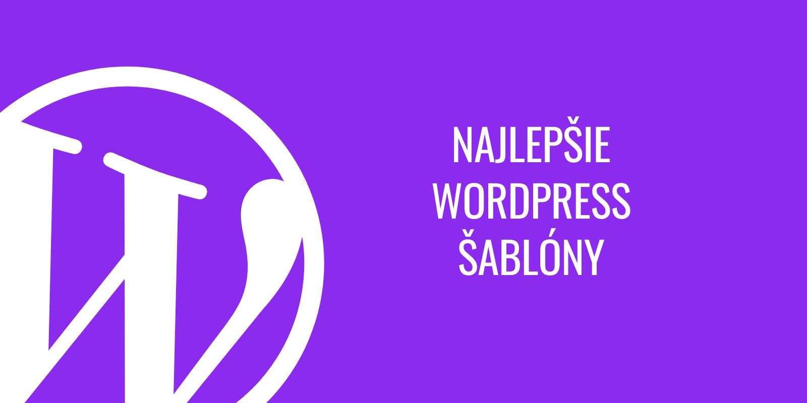 Najlepšie WordPress šablóny pre rok 2020 - tie najobľúbenejšie