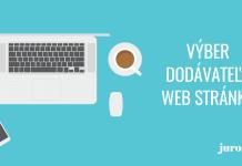 Ako si správne vybrať dodávateľa web stránky?